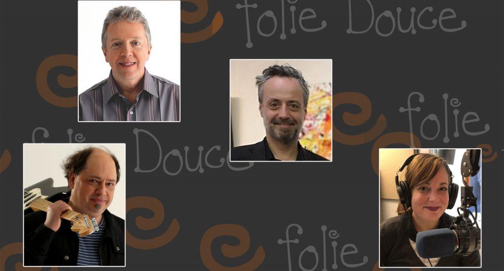 Montage photo des participants à Folie Douce cette semaine: Yvan Bujold, Pierre Laporte, Xavier Bonpunt  et Eve Cardinal